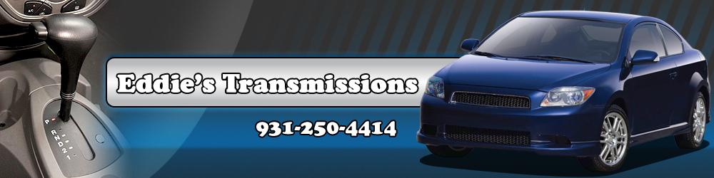 Auto Repair - Rockwood, TN - Eddie's Transmissions