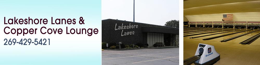 Bowling Center - Stevensville, MI - Lakeshore Lanes & Copper Cove Lounge