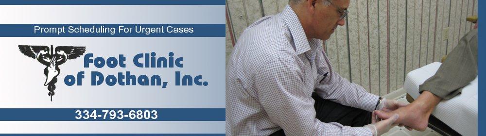 Podiatrist Dothan, AL - Foot Clinic of Dothan, Inc. 334-793-6803