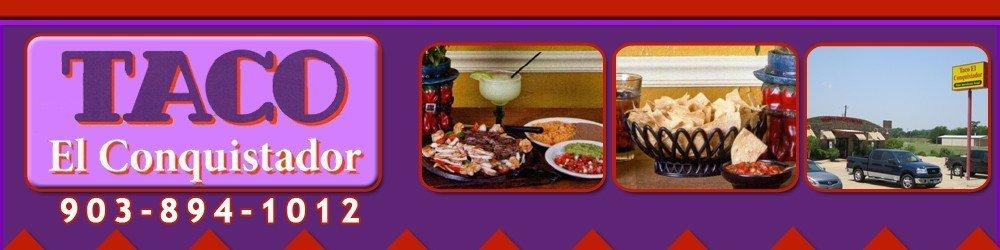Taco El Conquistador - Mexican Restaurant - Bullard, TX