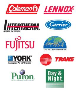 Coleman, Lennox, Intertherm, Carrier, Fujitsu, Energy, York, Trane, Puron, Day & Night