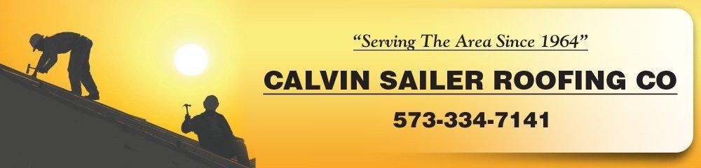 Roofing Contractor - Cape Girardeau, MO - Calvin Sailer Roofing Co