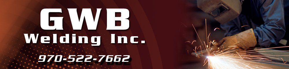 Welding Services - Sterling, CO - GWB Welding Inc.