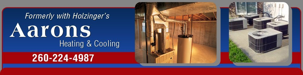 Heating And Air Conditioning Contractor - Huntington, IN - Aarons Heating & Cooling