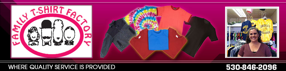Custom Clothing Services - Gridley, CA - Family T-Shirt Factory