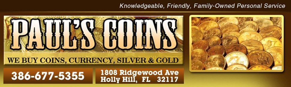 Gold and Coin Dealer - Daytona Beach, FL  Paul's Coins LLC