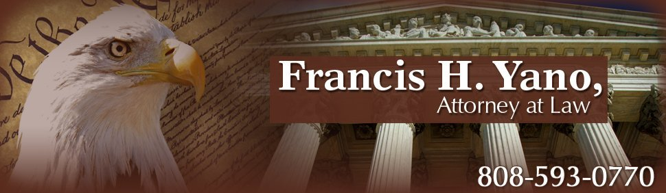 Francis H. Yano, Attorney at Law - Lawyer - Honolulu, HI
