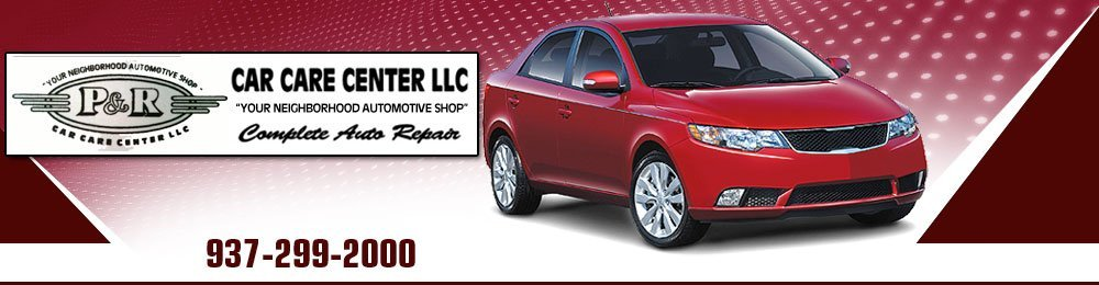 Auto Care Services - Kettering, OH - P & R Car Care Center