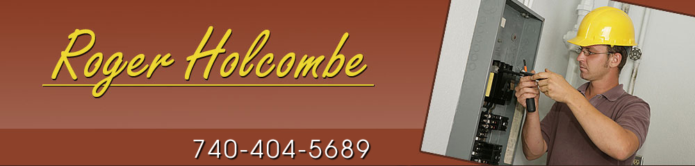 Electrical Repairs - Newark, OH - Roger Holcombe