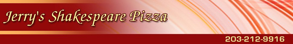 Stratford, CT - Pizza Restaurant - Jerry's Shakespeare Pizza
