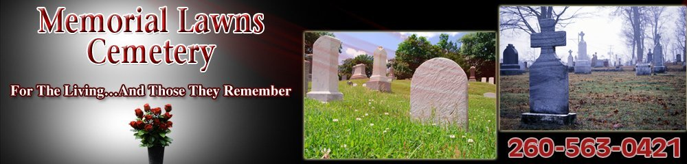 Funeral Services - Wabash, IN - Memorial Lawns Cemetery
