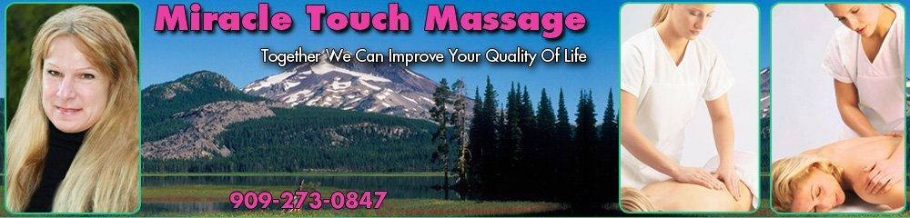 Massage Therapist - Lake Arrowhead, CA - Miracle Touch Massage