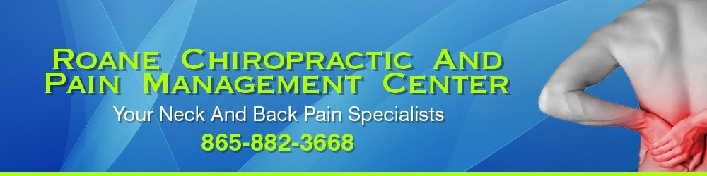 Chiropractic Clinic - Harriman, TN - Roane Chiropractic And Pain Management Center
