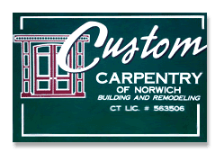 Carpenters | Norwich, CT | Custom Carpentry Of Norwich | 860-887-6800