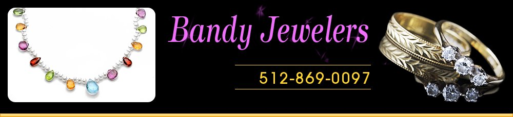 Jewelry Store - Georgetown, TX - Bandy Jewelers