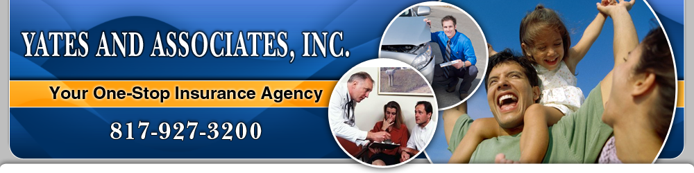 Insurance Fort Worth, TX - Yates and Associates, Inc.