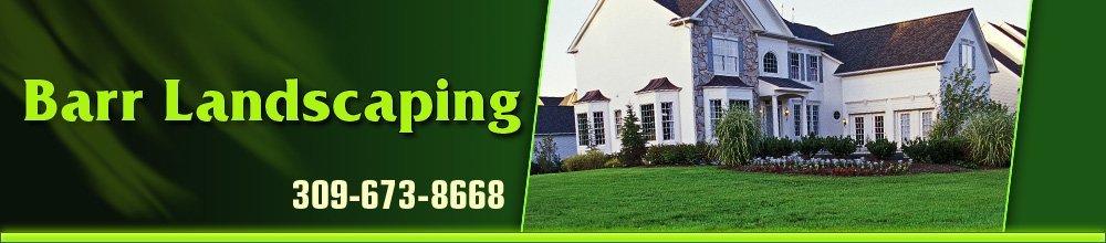 Lawn Care Company Peoria, IL - Barr Landscaping