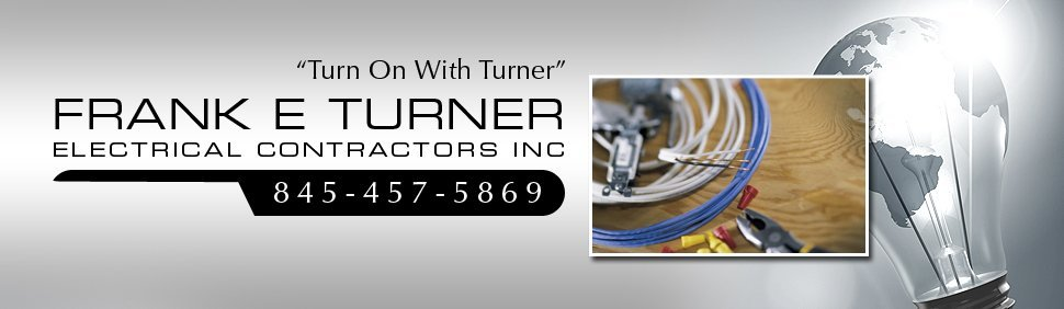 Electrical Contractor - Northern Orange County, NY - Frank E Turner Electrical Contractors Inc