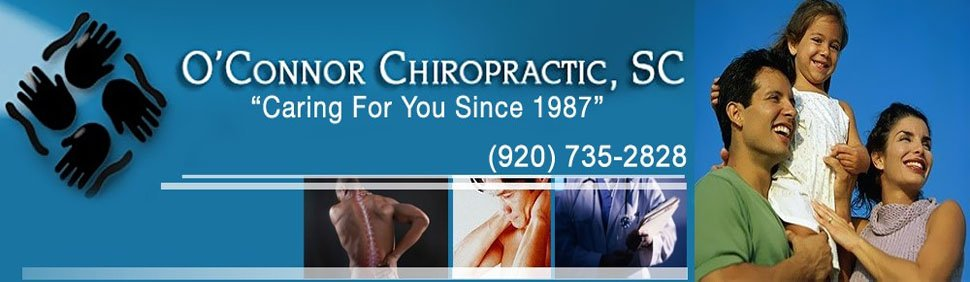 O'Connor Chiropractic SC provides quality health care and chiropractic services to the Appleton, WI/ Fox River Valley Area.  920-735-2828.