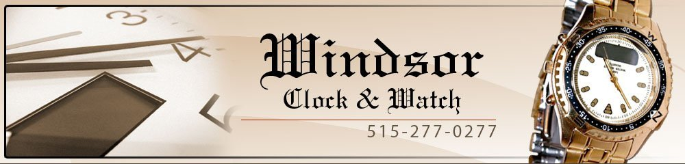 Watch Repair Clive, IA - Windsor Clock & Watch