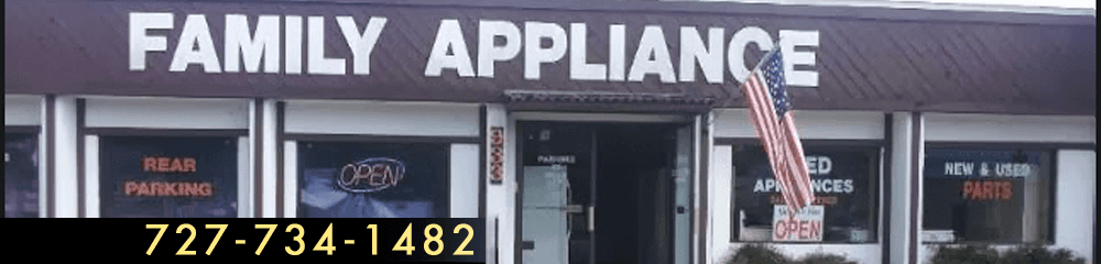 Appliance Repair and Sales - Dunedin, FL - Family Appliance