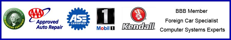 Washington State Emissions Certified AAA Approved ASE Certified Mobil1 Kendall BBB Foreign Car Specialist Computer Systems Expert