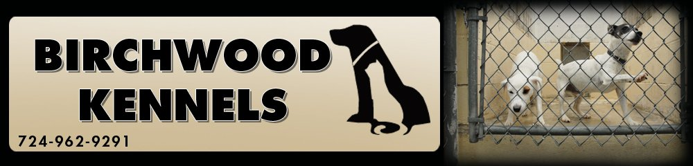 Kennels Transfer, PA - Birchwood Kennels 724-962-9291
