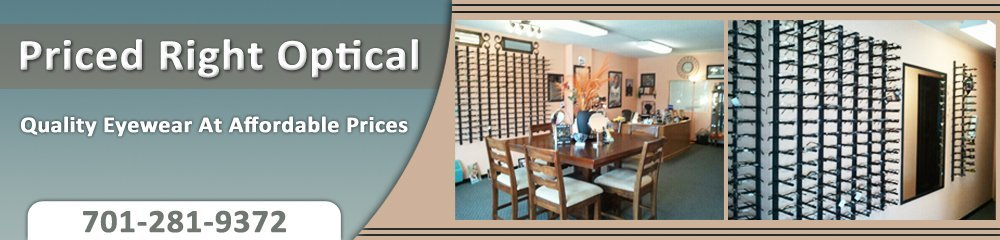 Optical Shop West Fargo, ND   Priced Right Optical