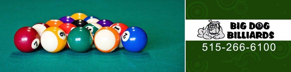 Billiards Products Des Moines, IA - Big Dog Billiards