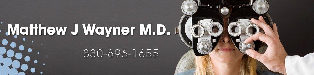 Ophthalmology - Kerrville, TX - Matthew J Wayner M.D.