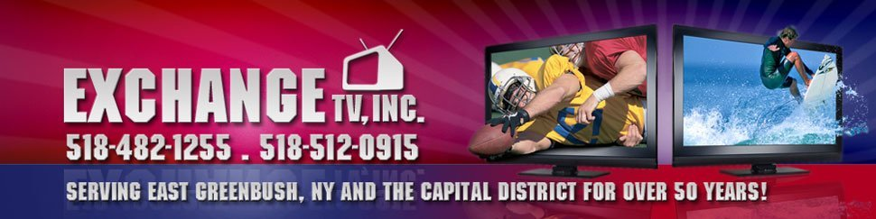 Exchange TV, Inc. - East Greenbush, NY - TV Sales and Service