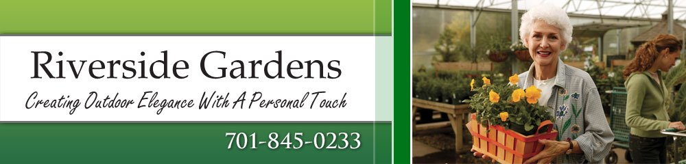 Nursery Valley City, ND - Riverside Gardens 701-845-0233