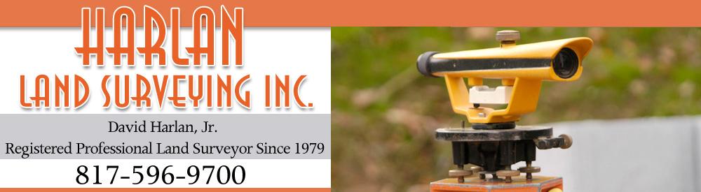Land Surveyor - Weatherford, TX - Harlan Land Surveying Inc.