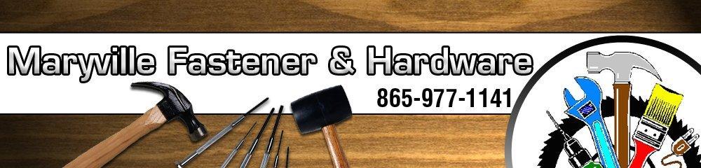 Hardware Store Maryville, TN - Maryville Fastener & Hardware