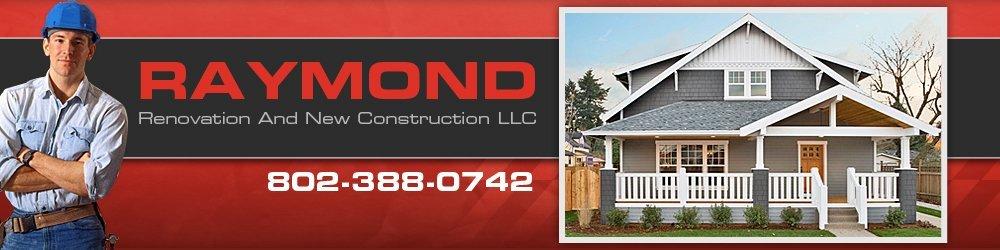 General Contractors - Middlebury, VT - Raymond Renovation & New Construction LLC