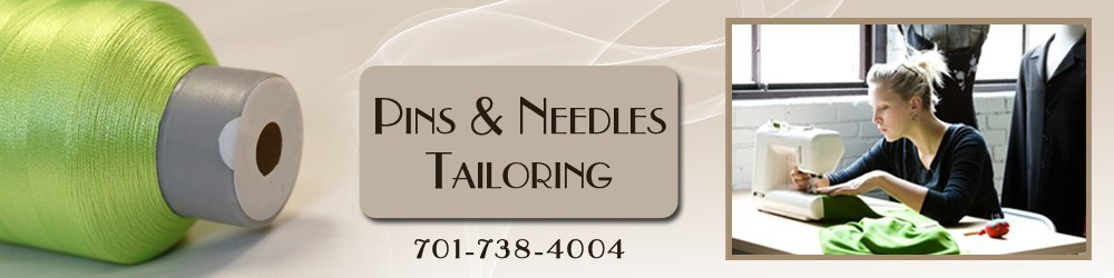 Alterations - Grand Forks, ND - Pins & Needles Tailoring
