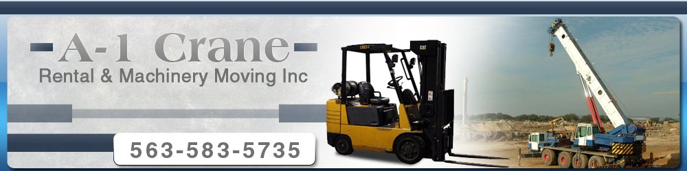 Machinery Movers - Dubuque, IA - A-1 Crane Rental & Machinery Moving Inc