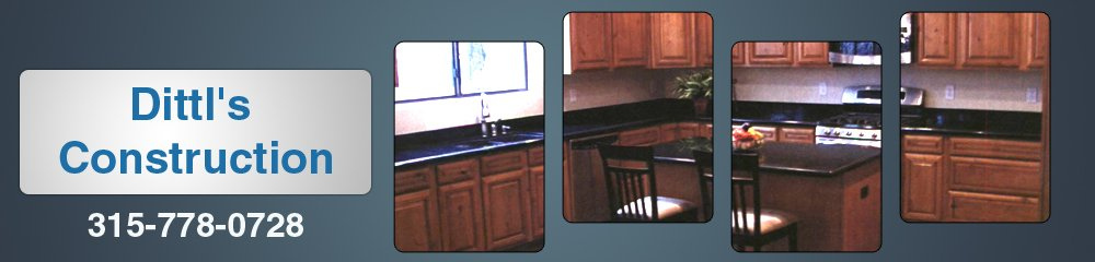 General Contractor - Lowville, NY - Dittl's Construction - remodeling