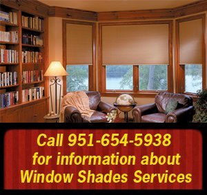 window shades - San Jacinto, CA - The Blind Man Inc. - Call 951-654-5938  for information about Window Shades Services