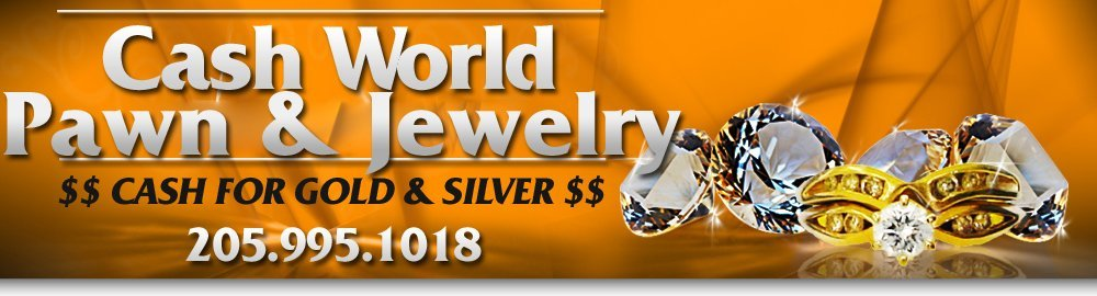 Gold and Silver Buyer - Birmingham, AL - Cash World Pawn & Jewelry