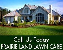 Lawn Care - McPherson, KS - Prairie Land Lawn Care
