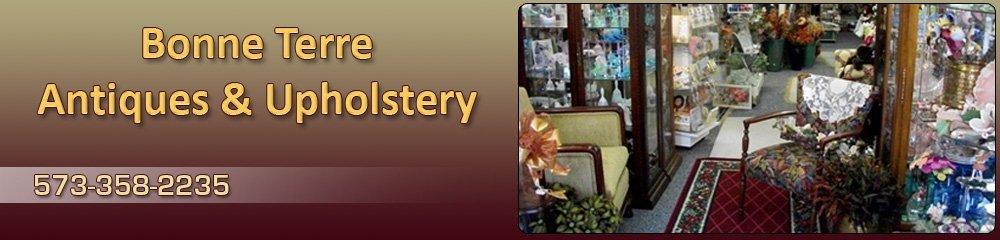 Antique Shop - Bonne Terre, MO - Bonne Terre Antiques & Upholstery