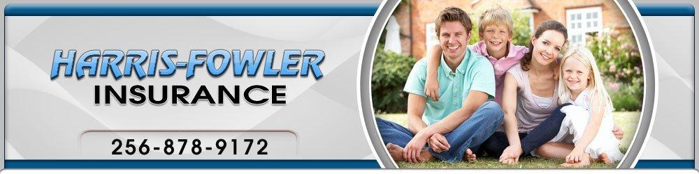 Insurance Service - Albertville, AL - Harris-Fowler Insurance