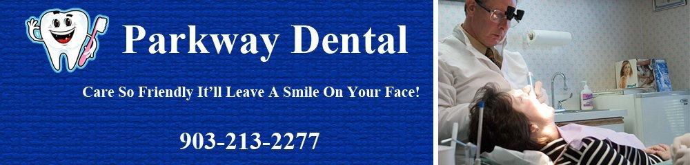 Dental Care - Quinlan, TX - Parkway Dental