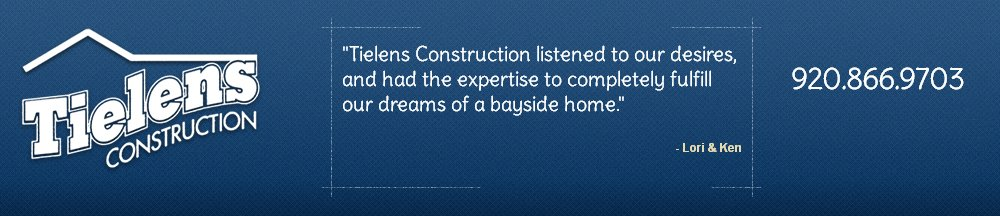 Home Builders - Luxemburg, WI - Tielens Construction Inc.