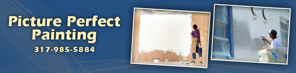 Picture Perfect Painting - Painting Contractors - Franklin, IN