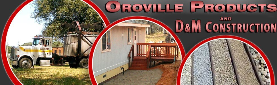 Home Projects - Oroville Products - Oroville, CA