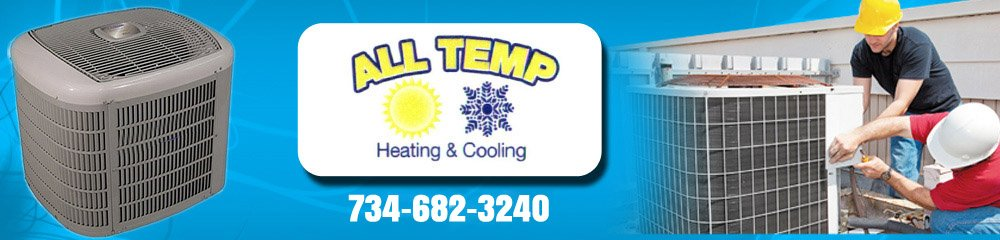 Heating / Air Conditioning Sales & Service - South East, MI - All Temp Heating & Cooling