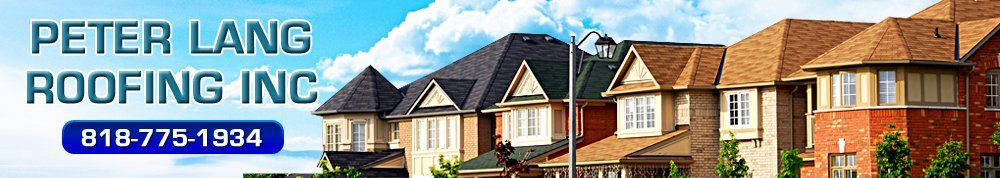 Roofing Services Northridge, CA  - Peter Lang Roofing Inc