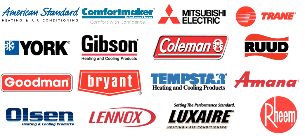 American Standard | ComfortMaker | Mitsubishi | TRANE | York | Gibson | Coleman | RUUD | Goodman | Bryant | TempStar | Amana | Olsen | Lennox | Luxaire | Rheem